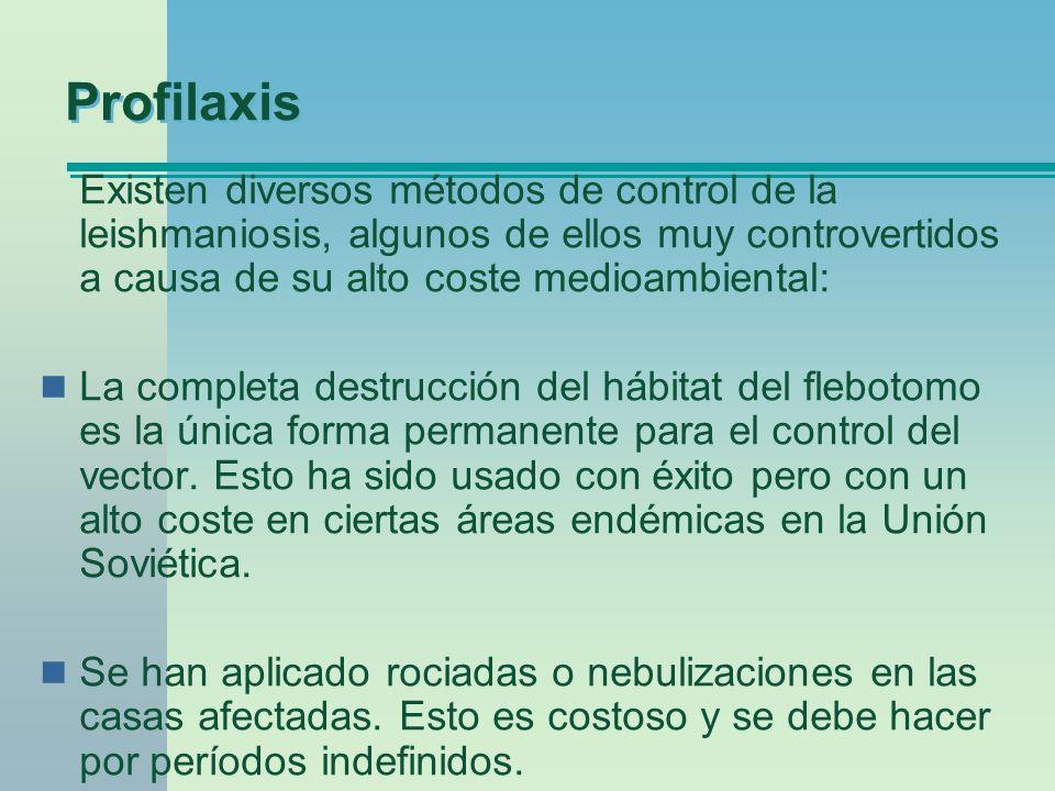 Profilaxis Existen diversos métodos de control de la leishmaniosis, algunos de ellos muy controvertidos a causa de su alto coste medioambiental: La co
