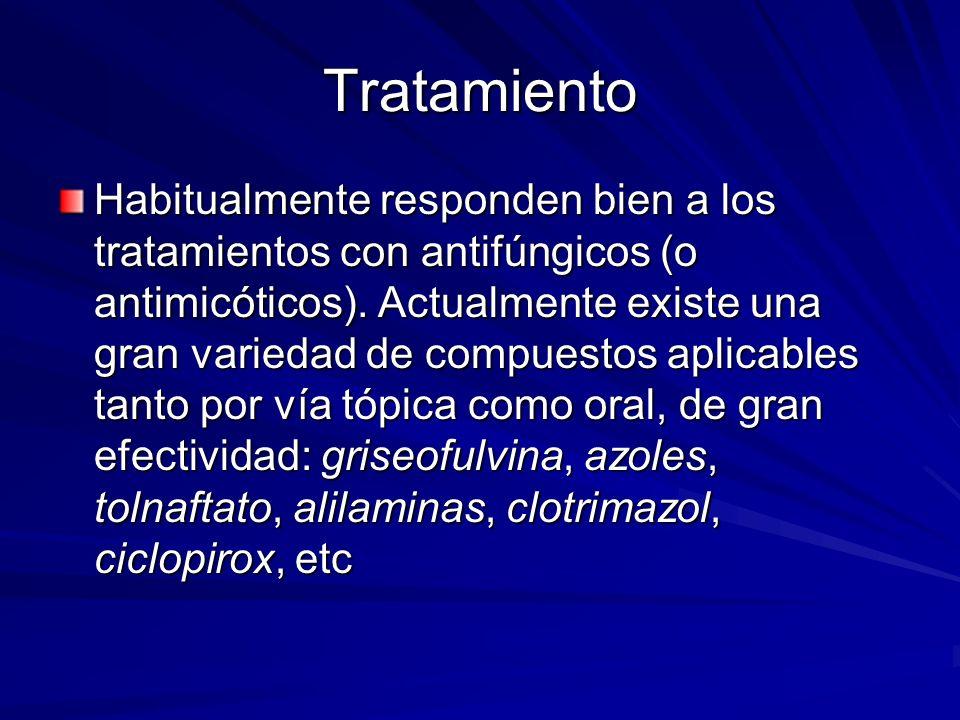 Tratamiento Habitualmente responden bien a los tratamientos con antifúngicos (o antimicóticos).
