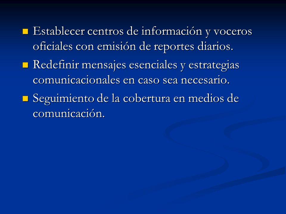 Establecer centros de información y voceros oficiales con emisión de reportes diarios. Establecer centros de información y voceros oficiales con emisi