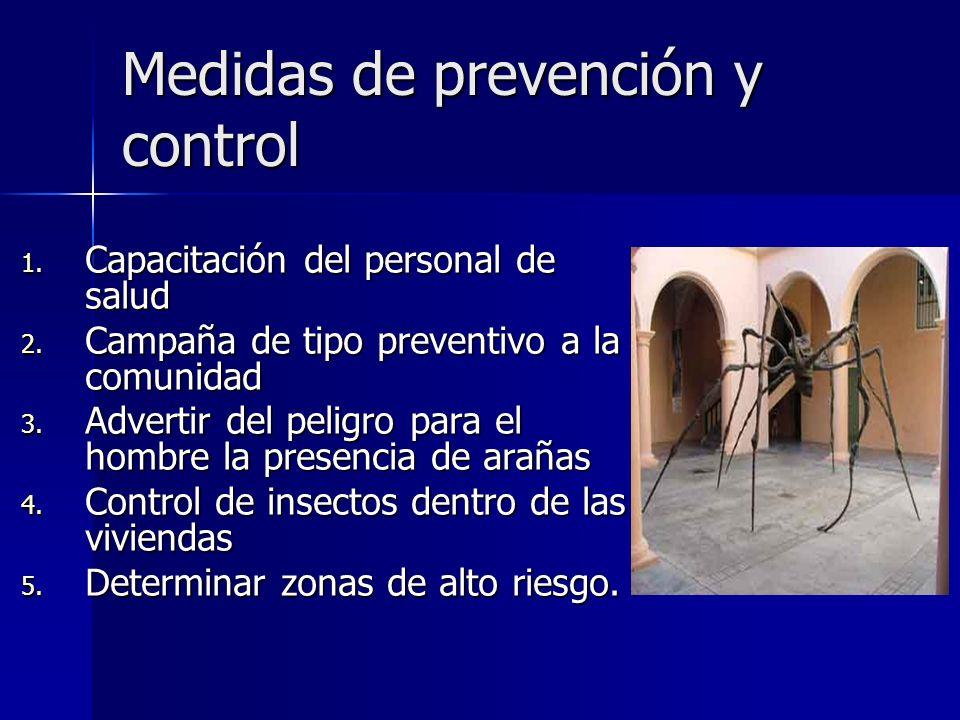 Medidas de prevención y control 1. Capacitación del personal de salud 2. Campaña de tipo preventivo a la comunidad 3. Advertir del peligro para el hom