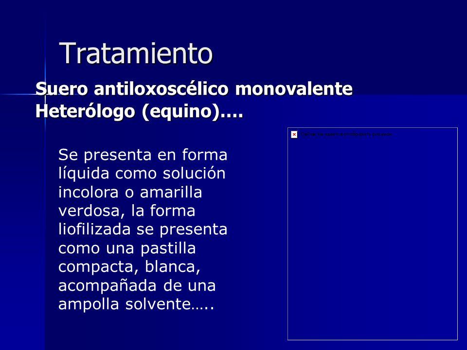 Tratamiento Suero antiloxoscélico monovalente Heterólogo (equino)…. Suero antiloxoscélico monovalente Heterólogo (equino)…. Se presenta en forma líqui