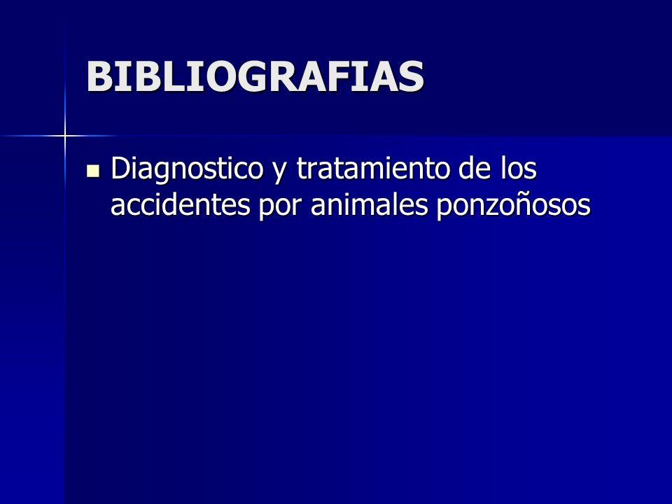 BIBLIOGRAFIAS Diagnostico y tratamiento de los accidentes por animales ponzoñosos Diagnostico y tratamiento de los accidentes por animales ponzoñosos