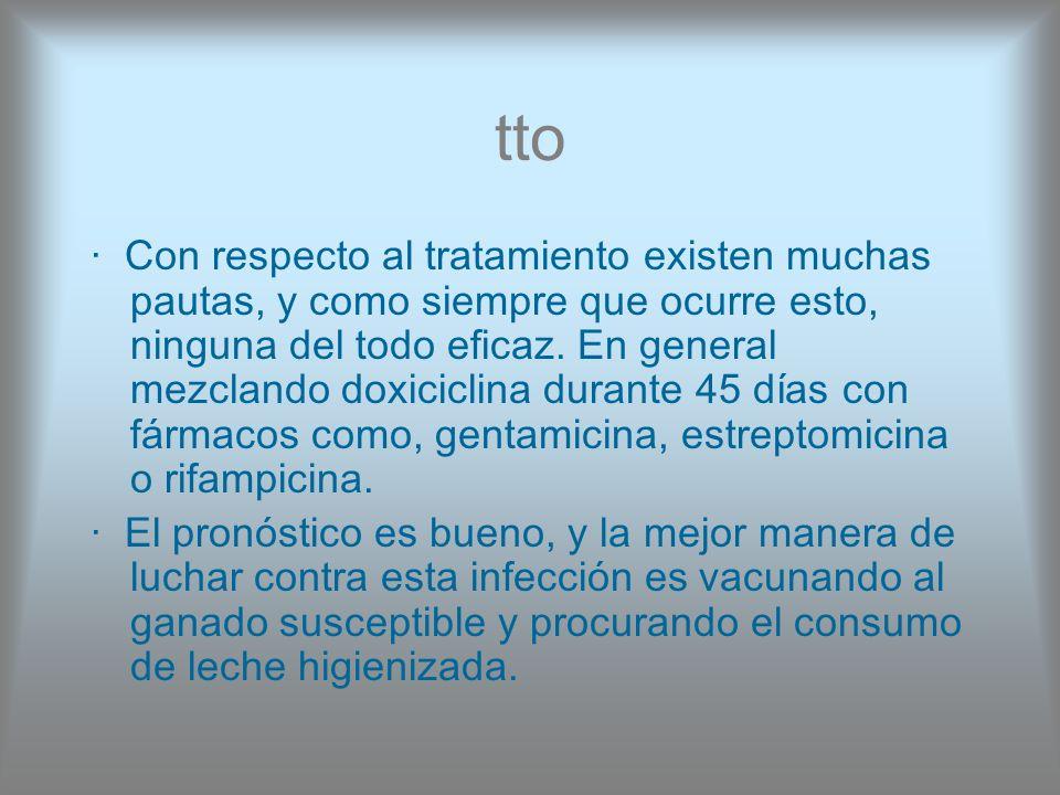 tto · Con respecto al tratamiento existen muchas pautas, y como siempre que ocurre esto, ninguna del todo eficaz. En general mezclando doxiciclina dur