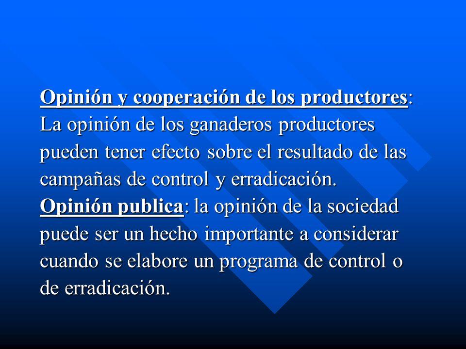 Opinión y cooperación de los productores: La opinión de los ganaderos productores pueden tener efecto sobre el resultado de las campañas de control y