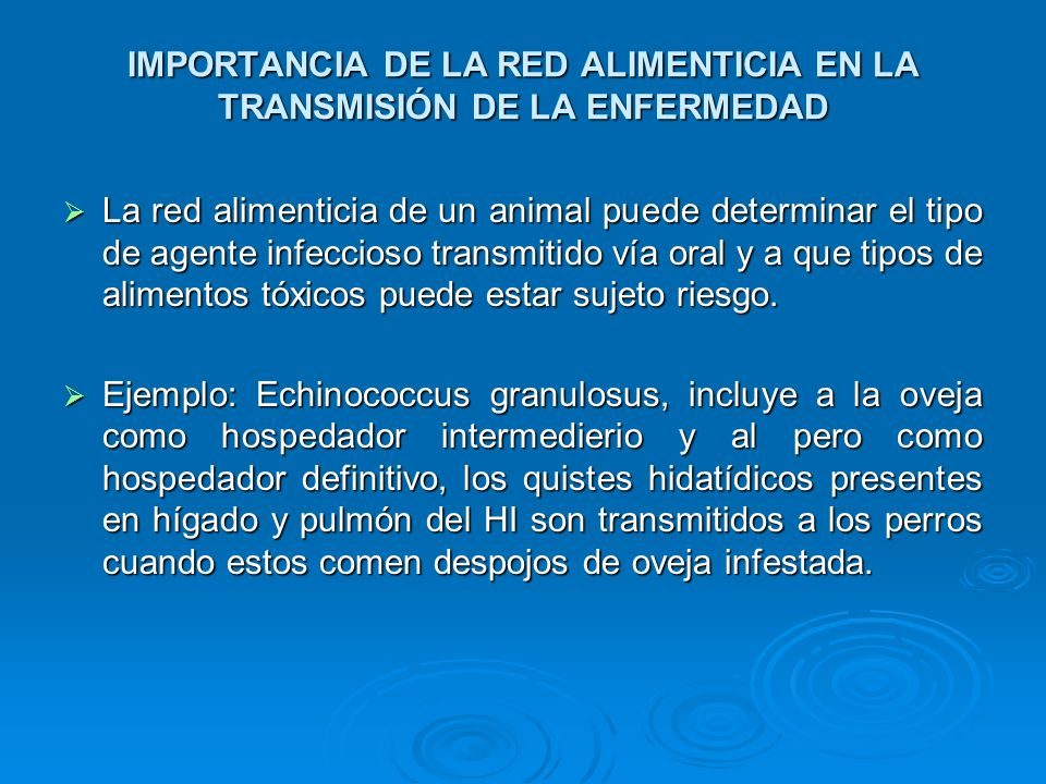 IMPORTANCIA DE LA RED ALIMENTICIA EN LA TRANSMISIÓN DE LA ENFERMEDAD La red alimenticia de un animal puede determinar el tipo de agente infeccioso tra