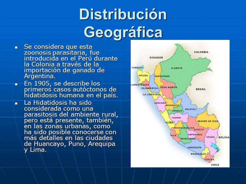 Distribución Geográfica Se considera que esta zoonosis parasitaria, fue introducida en el Perú durante la Colonia a través de la importación de ganado
