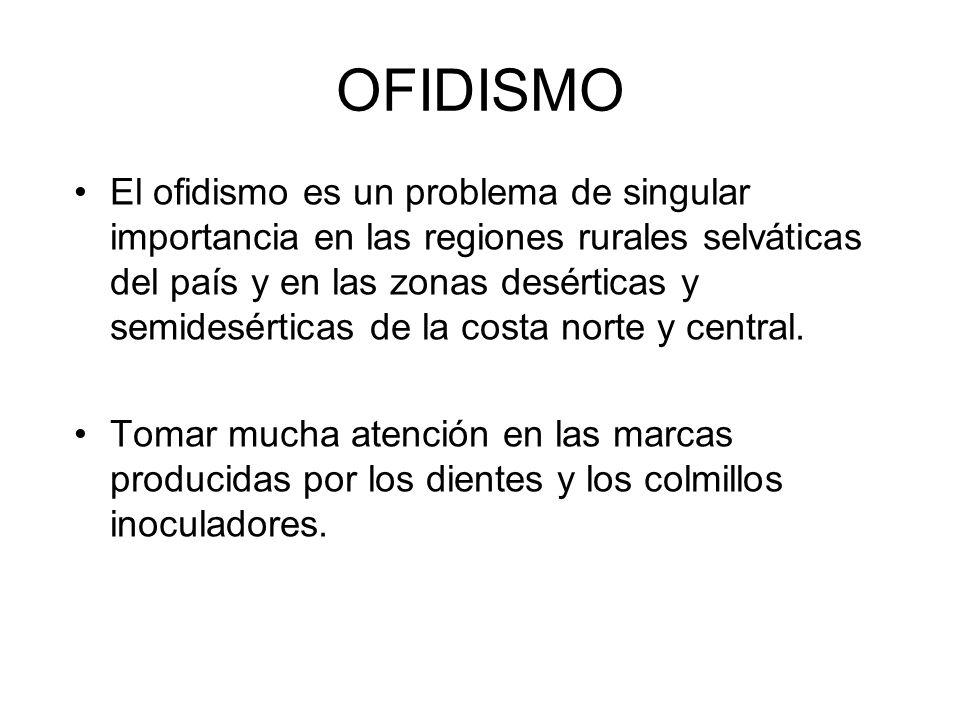 OFIDISMO El ofidismo es un problema de singular importancia en las regiones rurales selváticas del país y en las zonas desérticas y semidesérticas de