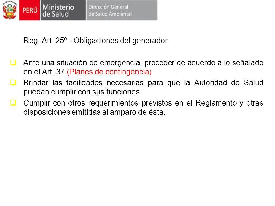 Reg. Art. 25º.- Obligaciones del generador Ante una situación de emergencia, proceder de acuerdo a lo señalado en el Art. 37 (Planes de contingencia)