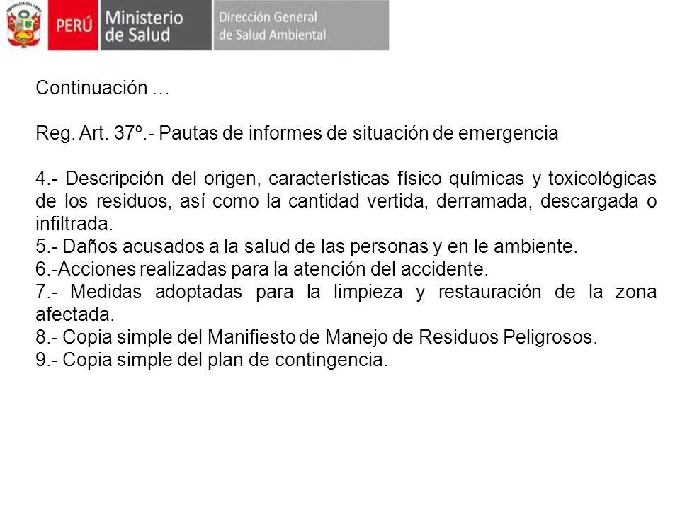 Continuación … Reg. Art. 37º.- Pautas de informes de situación de emergencia 4.- Descripción del origen, características físico químicas y toxicológic
