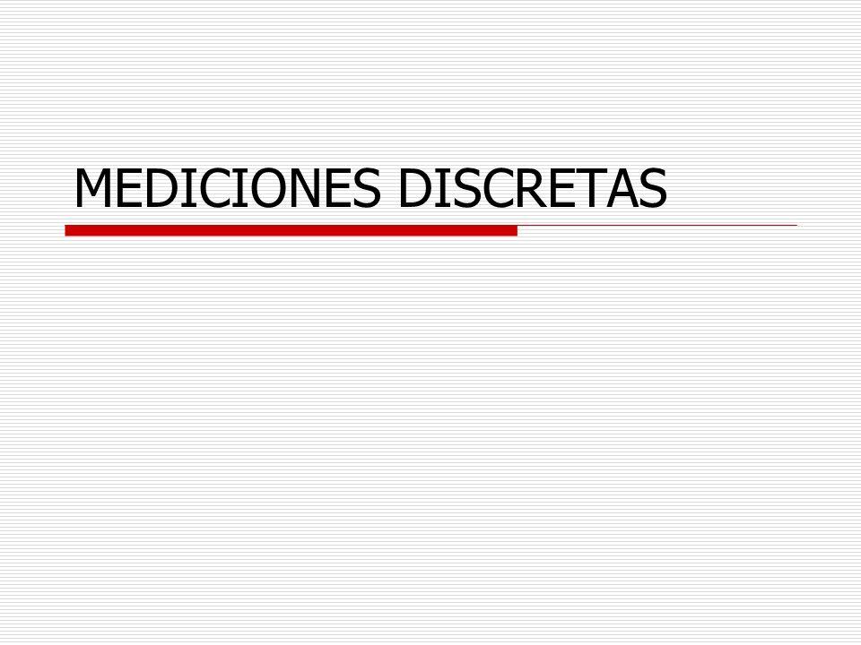 MEDICIONES DISCRETAS