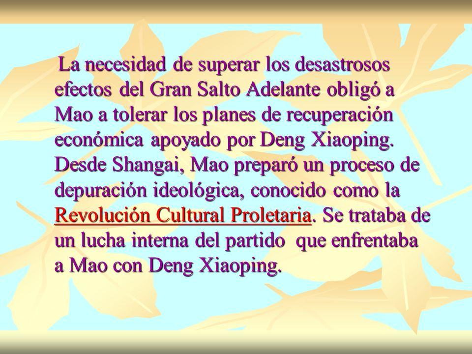 La necesidad de superar los desastrosos efectos del Gran Salto Adelante obligó a Mao a tolerar los planes de recuperación económica apoyado por Deng X