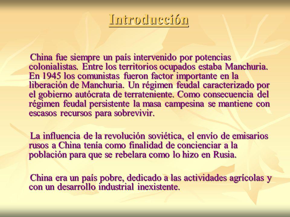 Introducción China fue siempre un país intervenido por potencias colonialistas. Entre los territorios ocupados estaba Manchuria. En 1945 los comunista