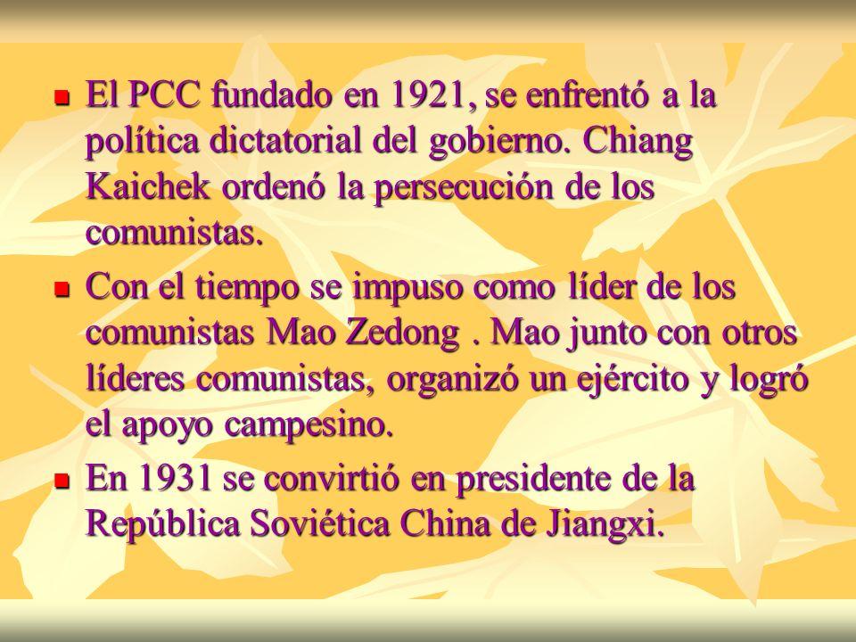 El PCC fundado en 1921, se enfrentó a la política dictatorial del gobierno. Chiang Kaichek ordenó la persecución de los comunistas. El PCC fundado en