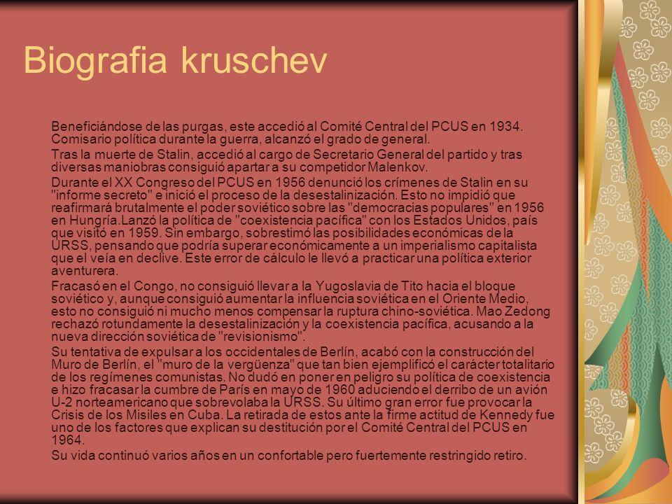Biografia kruschev Beneficiándose de las purgas, este accedió al Comité Central del PCUS en 1934.