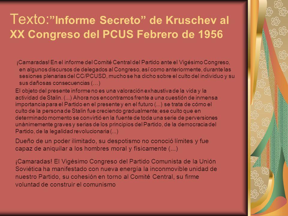 Texto: Informe Secreto de Kruschev al XX Congreso del PCUS Febrero de 1956 ¡Camaradas.