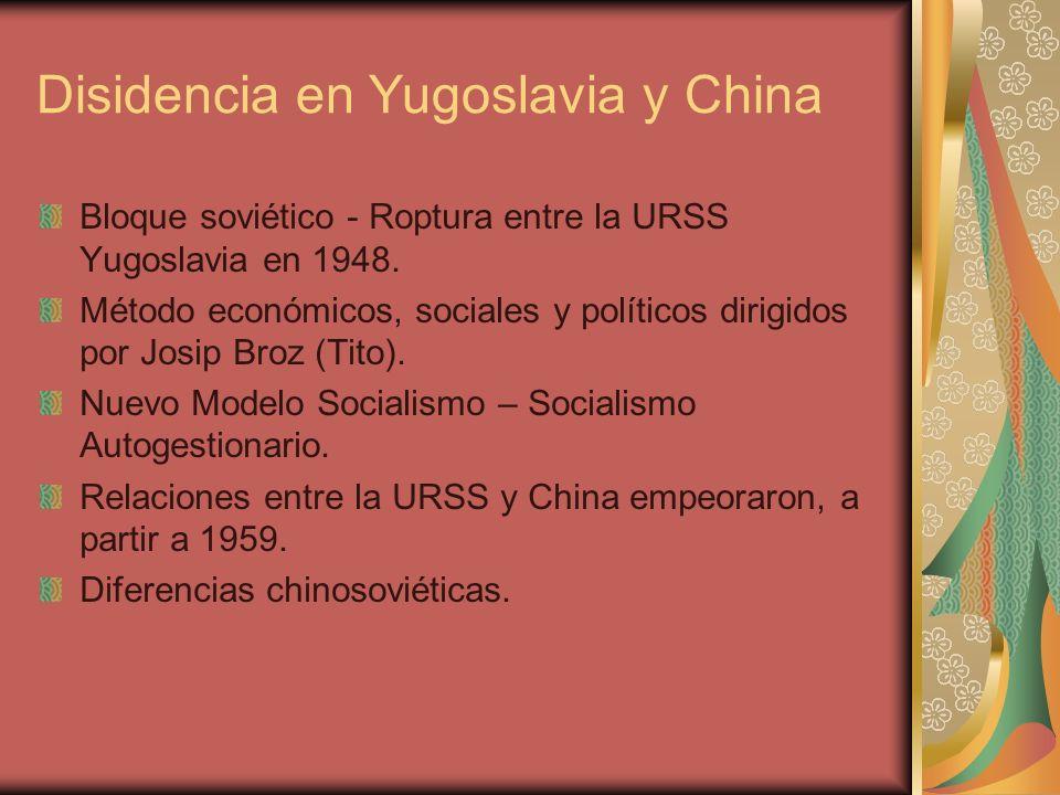 Disidencia en Yugoslavia y China Bloque soviético - Roptura entre la URSS Yugoslavia en 1948.