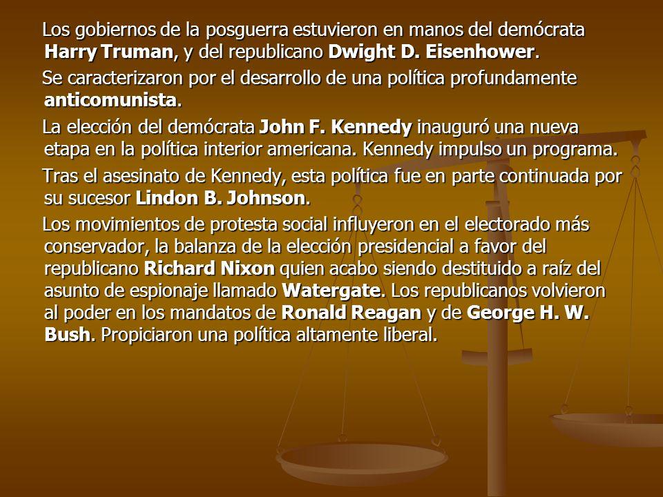 Los gobiernos de la posguerra estuvieron en manos del demócrata Harry Truman, y del republicano Dwight D. Eisenhower. Los gobiernos de la posguerra es