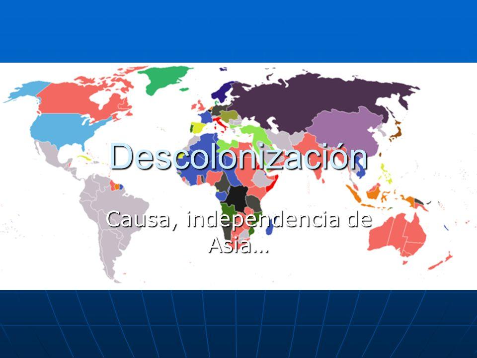 Índice 1.¿Que es la descolonización.-¿Cómo se produce.