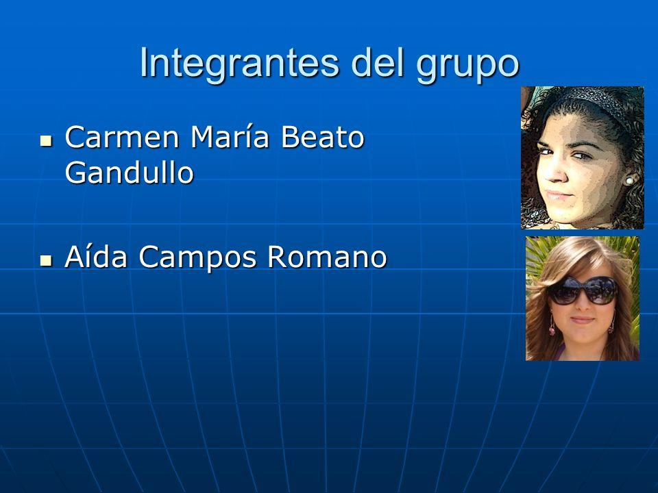 Integrantes del grupo Carmen María Beato Gandullo Carmen María Beato Gandullo Aída Campos Romano Aída Campos Romano