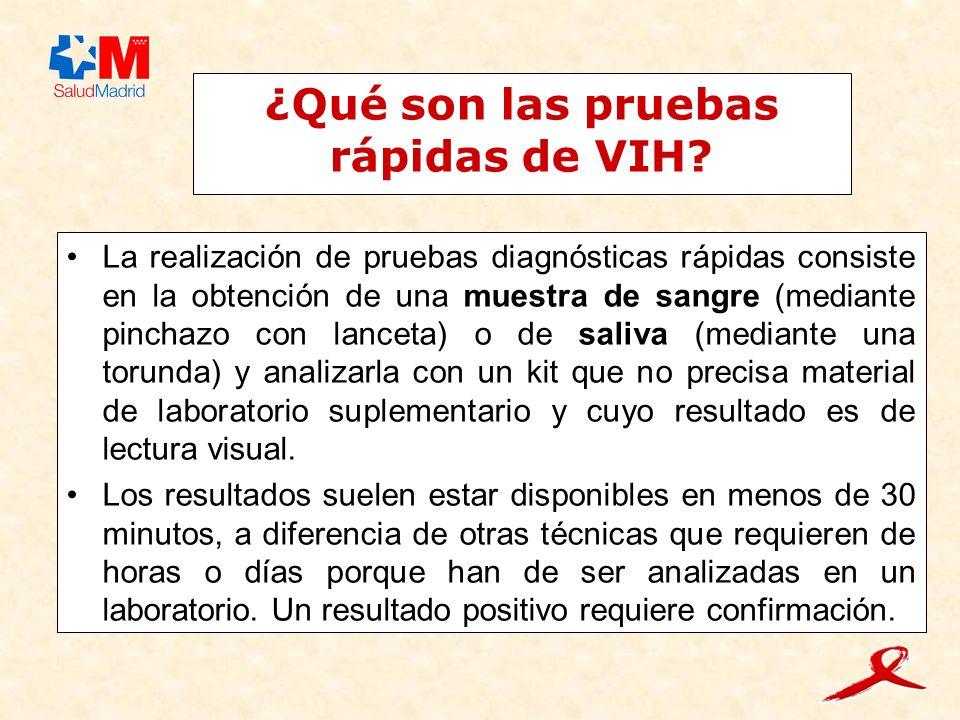 ¿Qué son las pruebas rápidas de VIH? La realización de pruebas diagnósticas rápidas consiste en la obtención de una muestra de sangre (mediante pincha