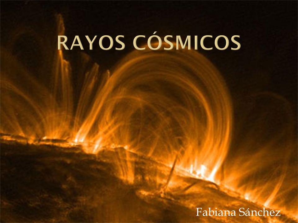 Rayos Cósmicos Son partículas subatómicas que proceden del espacio exterior y que tienen una energía muy elevada debido a su gran velocidad, cercana a la velocidad de la luz.