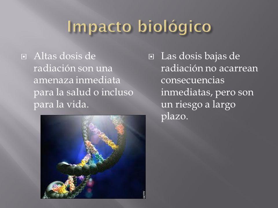 Altas dosis de radiación son una amenaza inmediata para la salud o incluso para la vida. Las dosis bajas de radiación no acarrean consecuencias inmedi