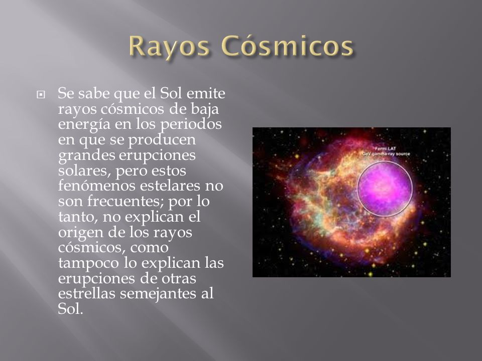 Se sabe que el Sol emite rayos cósmicos de baja energía en los periodos en que se producen grandes erupciones solares, pero estos fenómenos estelares