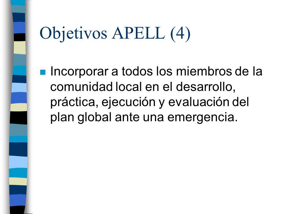 Objetivos APELL (4) n Incorporar a todos los miembros de la comunidad local en el desarrollo, práctica, ejecución y evaluación del plan global ante un