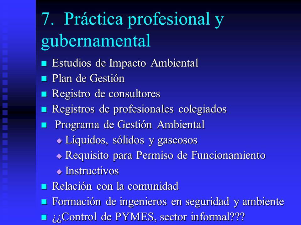 7. Práctica profesional y gubernamental Estudios de Impacto Ambiental Estudios de Impacto Ambiental Plan de Gestión Plan de Gestión Registro de consul