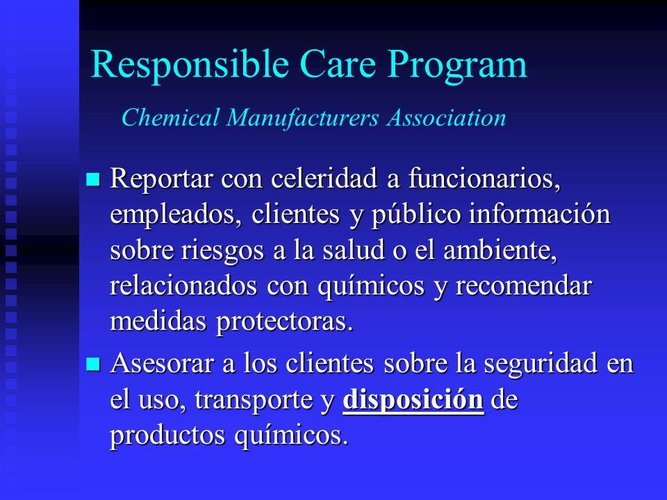 Responsible Care Program Chemical Manufacturers Association Reportar con celeridad a funcionarios, empleados, clientes y público información sobre rie