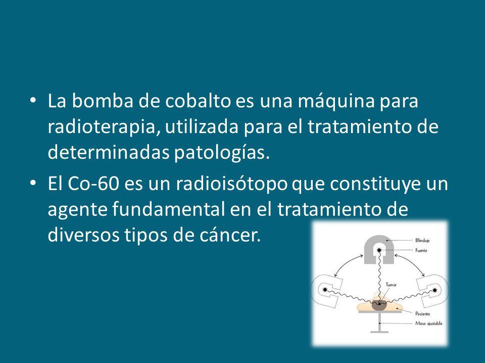 La bomba de cobalto es una máquina para radioterapia, utilizada para el tratamiento de determinadas patologías. El Co-60 es un radioisótopo que consti