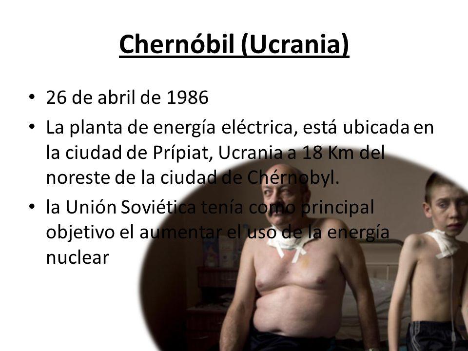 Chernóbil (Ucrania) 26 de abril de 1986 La planta de energía eléctrica, está ubicada en la ciudad de Prípiat, Ucrania a 18 Km del noreste de la ciudad