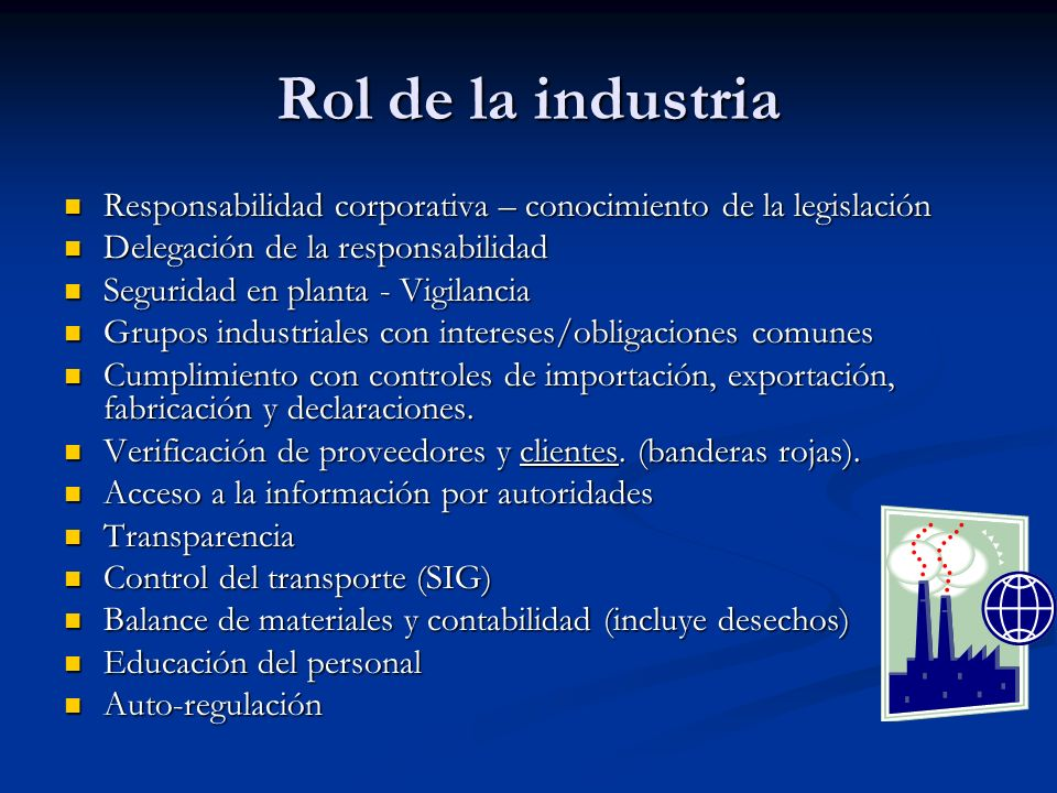 Rol de la industria Responsabilidad corporativa – conocimiento de la legislación Responsabilidad corporativa – conocimiento de la legislación Delegaci