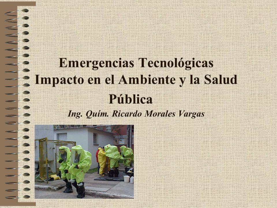 Emergencias Tecnológicas Impacto en el Ambiente y la Salud Pública Ing.