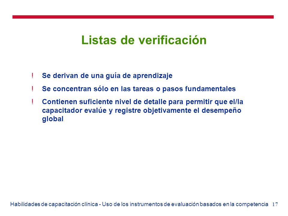 17Habilidades de capacitación clínica - Uso de los instrumentos de evaluación basados en la competencia Listas de verificación !Se derivan de una guía