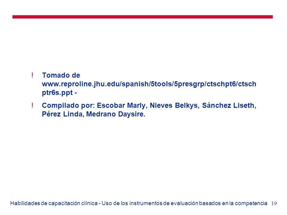 19Habilidades de capacitación clínica - Uso de los instrumentos de evaluación basados en la competencia !Tomado de www.reproline.jhu.edu/spanish/5tool