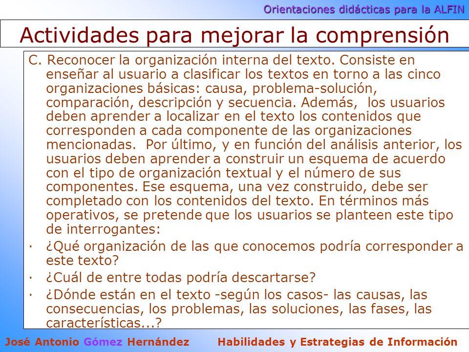 Orientaciones didácticas para la ALFIN José Antonio Gómez Hernández Habilidades y Estrategias de Información Actividades para mejorar la comprensión C.