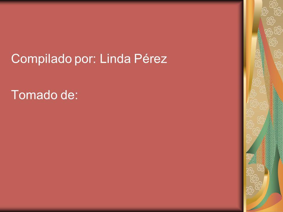 Compilado por: Linda Pérez Tomado de: