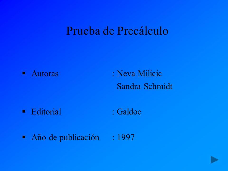 Prueba de Precálculo Autoras:Neva Milicic Sandra Schmidt Editorial:Galdoc Año de publicación:1997