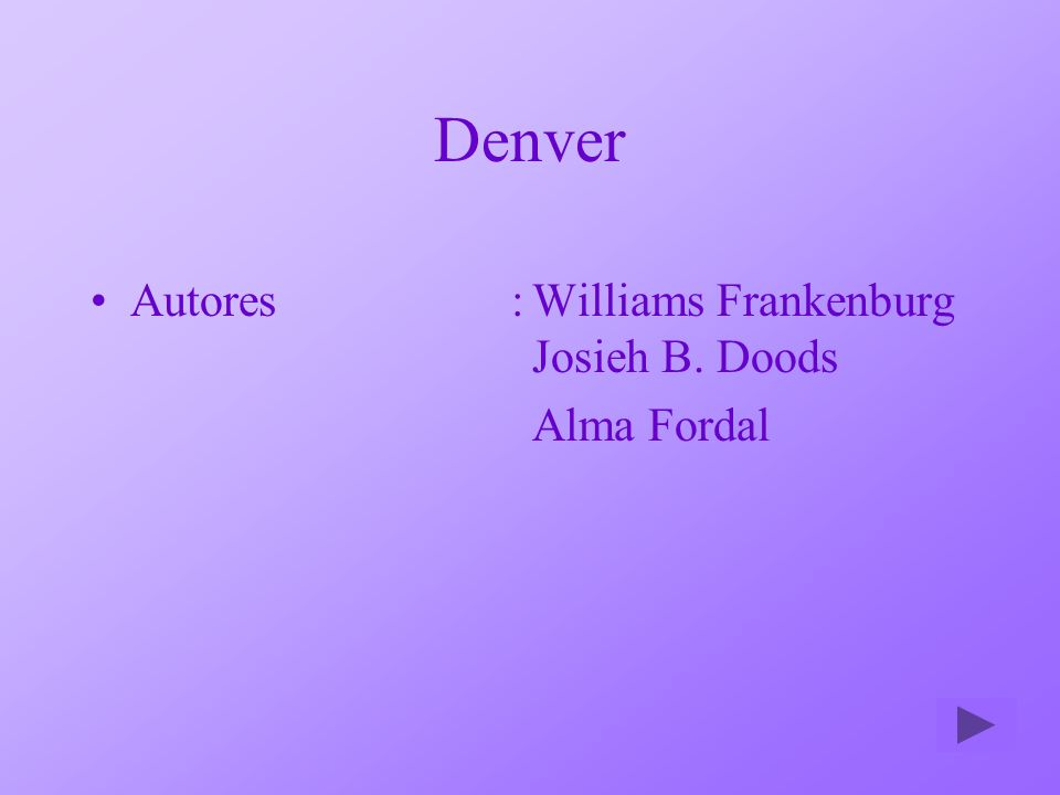 Denver Autores:Williams Frankenburg Josieh B. Doods Alma Fordal