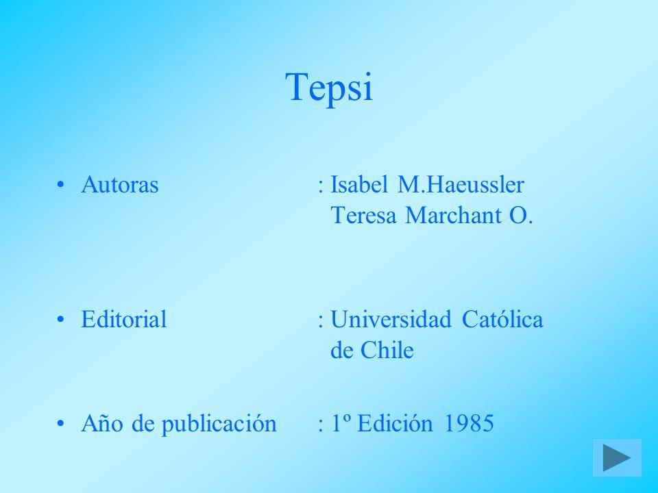 Tepsi Autoras:Isabel M.Haeussler Teresa Marchant O. Editorial:Universidad Católica de Chile Año de publicación:1º Edición 1985