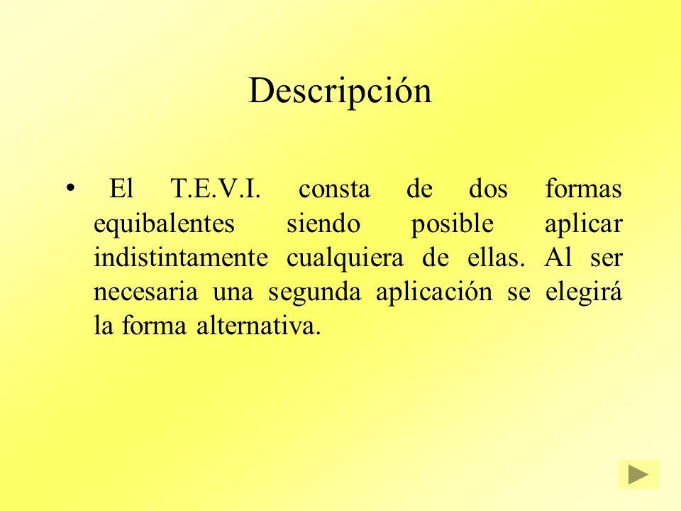Descripción El T.E.V.I. consta de dos formas equibalentes siendo posible aplicar indistintamente cualquiera de ellas. Al ser necesaria una segunda apl
