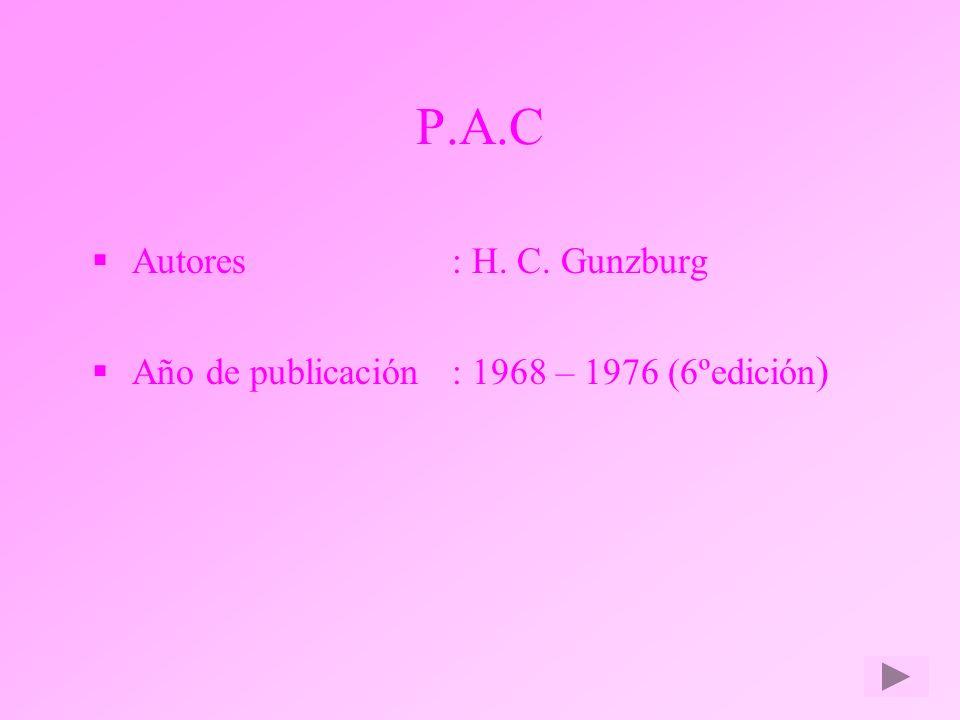 P.A.C Autores: H. C. Gunzburg Año de publicación:1968 – 1976 (6ºedición )