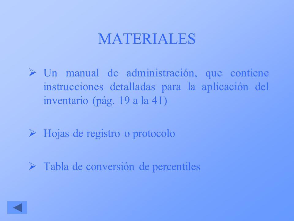 MATERIALES Un manual de administración, que contiene instrucciones detalladas para la aplicación del inventario (pág. 19 a la 41) Hojas de registro o