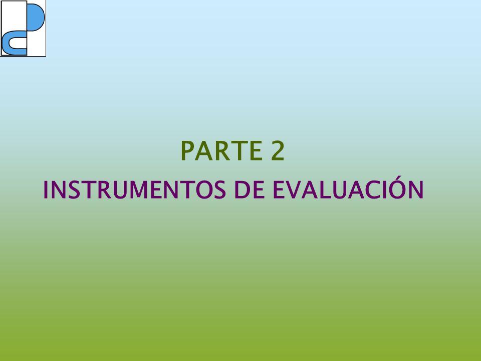 PARTE 2 INSTRUMENTOS DE EVALUACIÓN