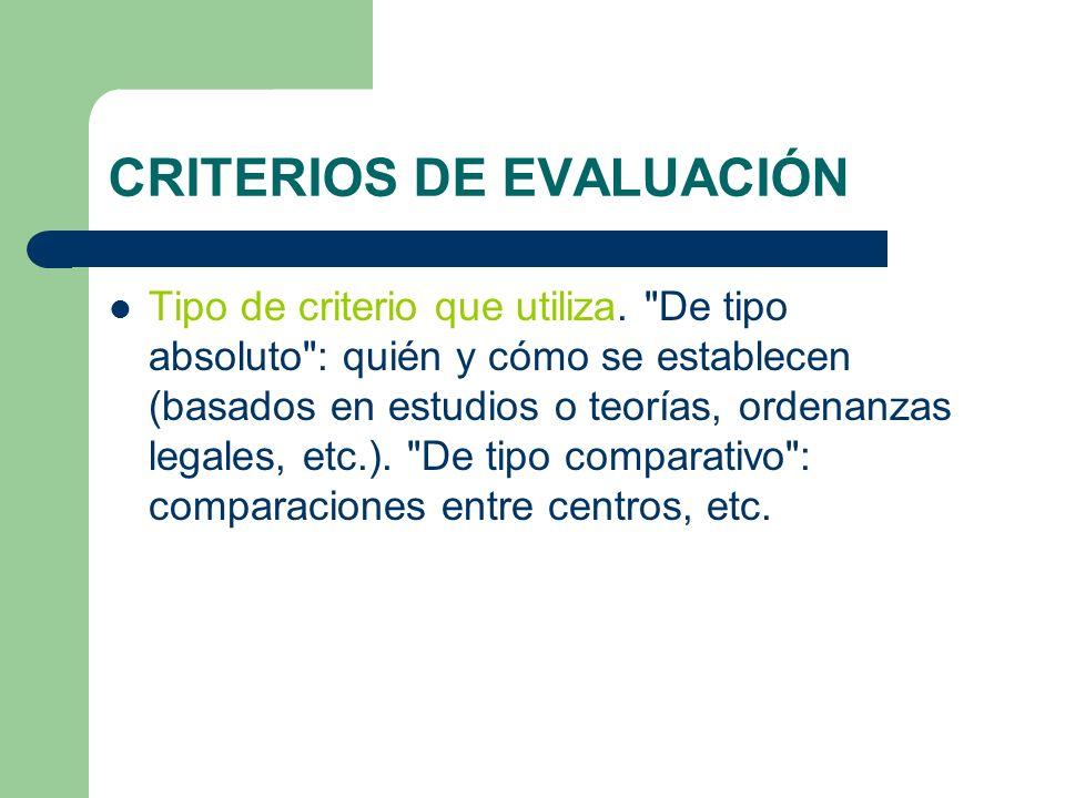 CRITERIOS DE EVALUACIÓN Tipo de criterio que utiliza.
