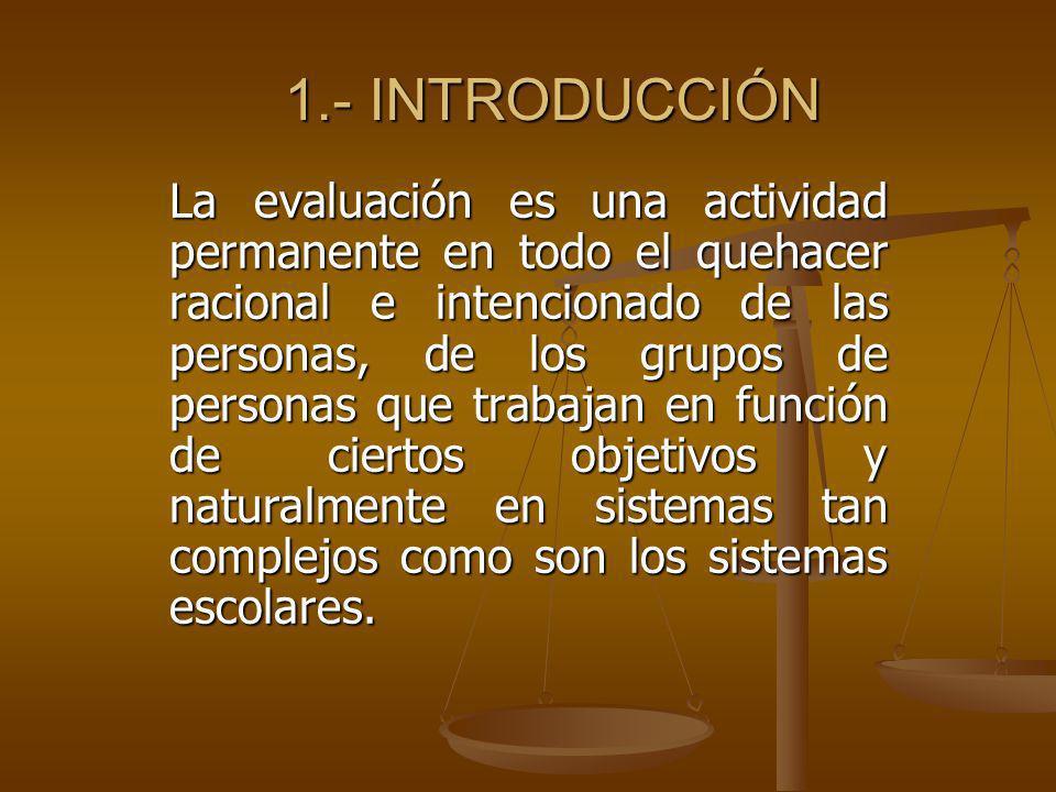 EVOLUCIÓN DEL CONCEPTO EVALUACIÓN SEGÚN GUBA Y LINCOLN (CUATRO GENERACIONES DE EVALUACIONES) Cada nueva generación presenta un avance tanto en los contenidos incluidos en la evaluación como en la sofisticación de su desarrollo.