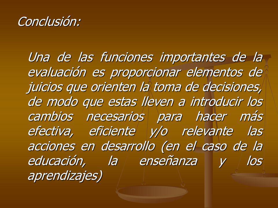 2.- EVALUACION FORMAL E INFORMAL Naturalmente mientras más trascendentes sean las decisiones que se deben tomar (Ej.