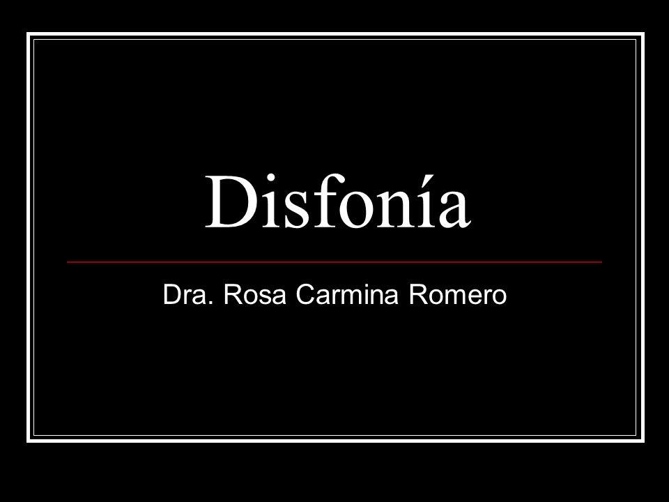 Disfonía Dra. Rosa Carmina Romero