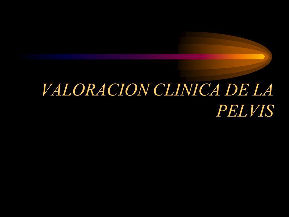 VALORACION CLINICA DE LA PELVIS